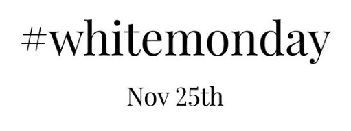 White Monday Logo and Date: November 25th