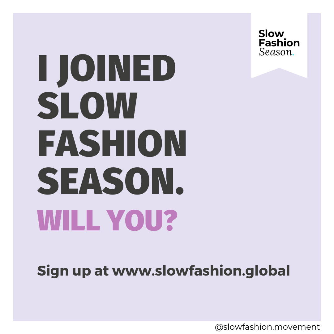Slow Fashion Movement Poster: I Joined Slow Fashion Season. Will You? Sign up at www.slowfashion.global