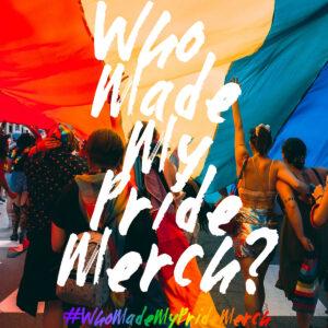 Who Made My Pride Merch? Logo